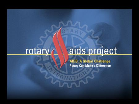 Not Me! Not Here! In 1989, AIDS became a reality for members of the Rotary Club of Los Altos, California USA.