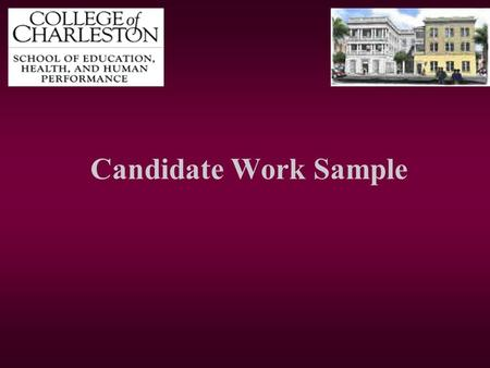 Candidate Work Sample. Section I: Unit Topic or Title.