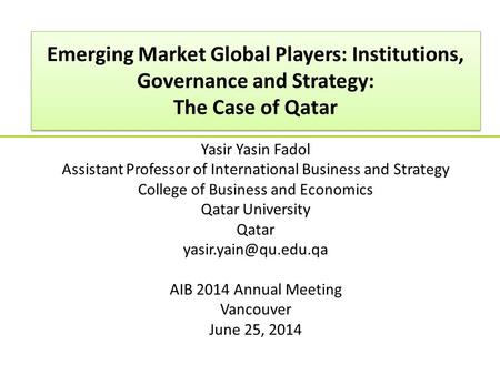 Emerging Market Global Players: Institutions, Governance and Strategy: The Case of Qatar Emerging Market Global Players: Institutions, Governance and Strategy: