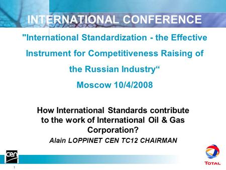 "Référence 1 INTERNATIONAL CONFERENCE International Standardization - the Effective Instrument for Competitiveness Raising of the Russian Industry"" Moscow."
