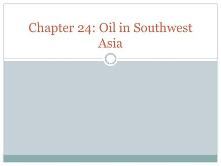 Chapter 24: Oil in Southwest Asia