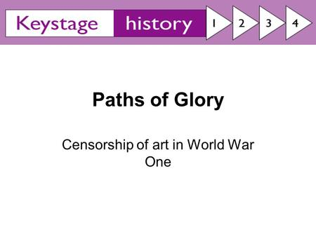 Paths of Glory Censorship of art in World War One.