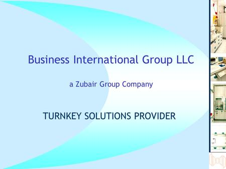 Business International Group LLC a Zubair Group Company TURNKEY SOLUTIONS PROVIDER.