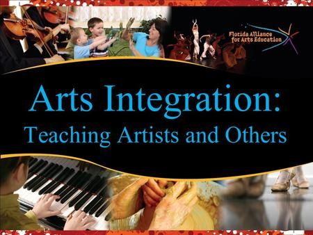 Arts Integration: Teaching Artists and Others. Welcome to Webinar V: Program Delivery and Assessment Arts Integration for Teaching Artists and Others.