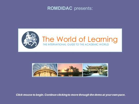 Click mouse to begin. Continue clicking to move through the demo at your own pace. ROMDIDAC presents: