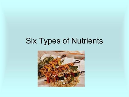 Six Types of Nutrients.