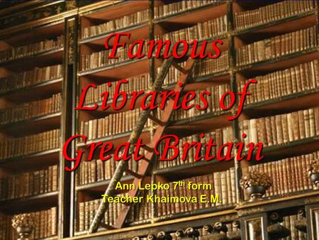 Famous Libraries of Great Britain