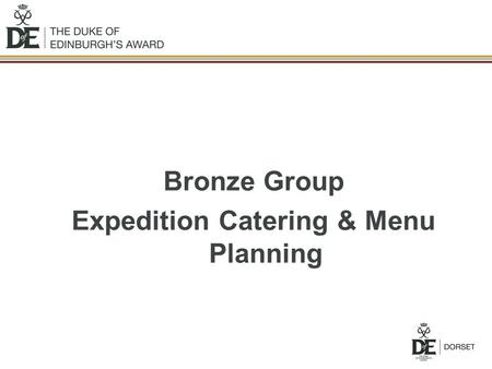 Bronze Group Expedition Catering & Menu Planning.