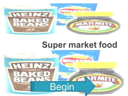 Begin. Savoury snacks Sweet treats Click the pictures If you have done everything click here.