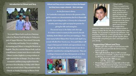 Chhuet and Tevy are on a mission to share the Gospel but they have a major obstacle – their marriage. So the first issue is dowry. In Cambodia a man pays.