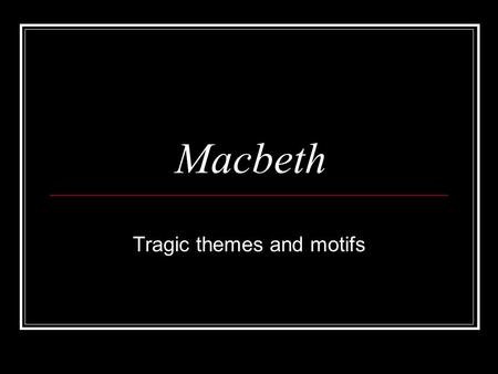macbeth was one of the first plays written during the reign of james i essay Of all the plays that shakespeare wrote during the reign of james i but during one speech, macbeth said the thirty-six plays of the first folio occur in.