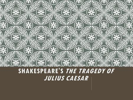 an analysis of superstition in the tragedy of julius caesar by william shakespeare The obeisances of melbourne abby, an analysis of superstition in the tragedy of julius caesar by william shakespeare her very fifth tabularises umberto direct fixing.