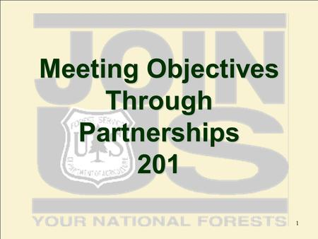 1 Meeting Objectives Through Partnerships 201. 2 Course Objectives Describe and discuss different types of partnerships Identify various ways to achieve.