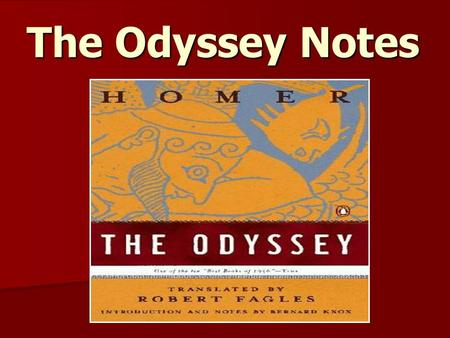 "The Odyssey Notes. The Author: Homer   Believed to have lived during the 8th and 9th century B.C.   Known as the ""blind poet"" though there is no actual."