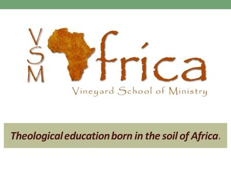 Theological education born in the soil of Africa..