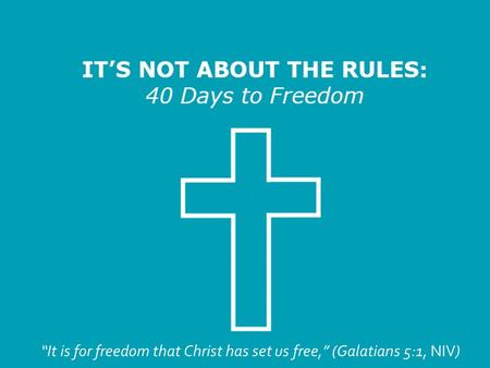 """It is for freedom that Christ has set us free,"" (Galatians 5:1, NIV)"