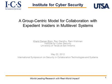 11 World-Leading Research with Real-World Impact! A Group-Centric Model for Collaboration with Expedient Insiders in Multilevel Systems Khalid Zaman Bijon,