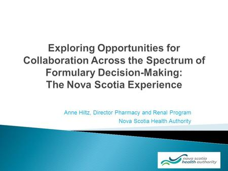 Anne Hiltz, Director Pharmacy and Renal Program Nova Scotia Health Authority.