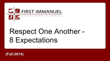 Respect One Another - 8 Expectations (Fall 2014).