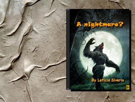 A nightmare? By Leticia Siverio … - Hey guys! It's midnight. Where are we going? - We are going to the park. Why are you afraid? - No, I'm not afraid,