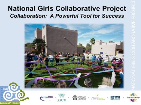 National Girls Collaborative Project Collaboration: A Powerful Tool for Success.