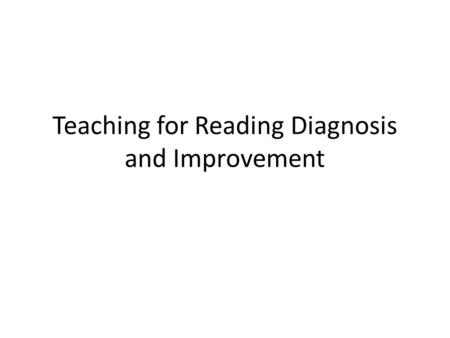 Teaching for Reading Diagnosis and Improvement