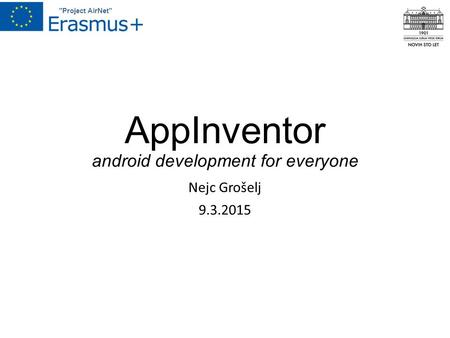 Project AirNet AppInventor android development for everyone Nejc Grošelj 9.3.2015.