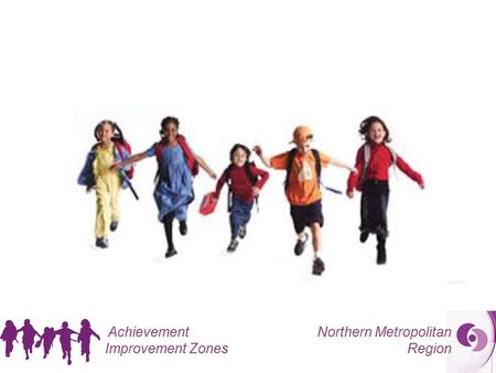 Northern Metropolitan Region Achievement Improvement Zones.