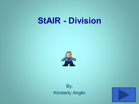 StAIR - Division By, Kimberly Anglin.