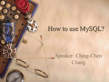 1 How to use MySQL? Speaker: Ching-Chen Chang. 2 Outline  Command Line Interface (CLI)  Web-based Interface.
