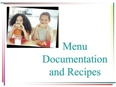 Menu Documentation and Recipes. Food Buying Guide for Child Nutrition Programs