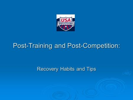 Post-Training and Post-Competition: Recovery Habits and Tips.