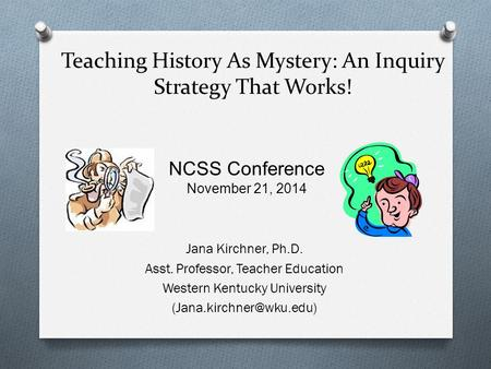 Teaching History As Mystery: An Inquiry Strategy That Works!