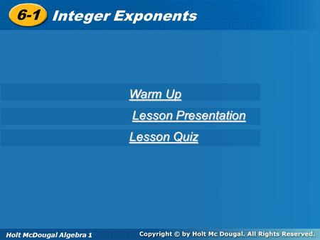 6-1 Integer Exponents Warm Up Lesson Presentation Lesson Quiz