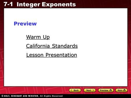 7-1 Integer Exponents Warm Up Warm Up Lesson Presentation Lesson Presentation California Standards California StandardsPreview.