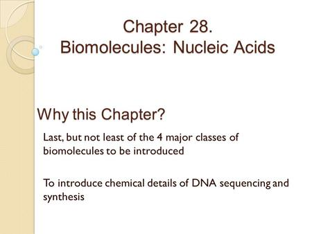 Chapter 28. Biomolecules: Nucleic Acids