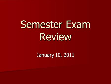 Semester Exam Review January 10, 2011. 1. Find the next two numbers in the pattern, using the simplest rule you can find. 1. 1, 5, 9, 13,... 2. 80, 87,