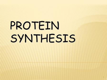 PROTEIN SYNTHESIS 1. DNA AND GENE S DNA  DNA contains genes, sequences of nucleotide bases  These Genes code for polypeptides (proteins)  Proteins.