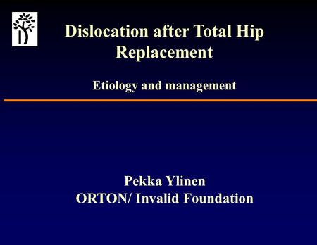 Dislocation after Total Hip Replacement