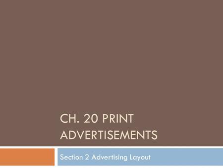 CH. 20 PRINT ADVERTISEMENTS Section 2 Advertising Layout.