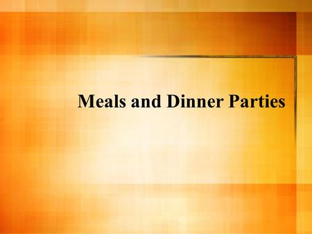 Meals and Dinner Parties. Meals of the Day Ientâculum (breakfast) – Chiefly of bread, wine, cheese – Not always eaten Prandium (lunch) – Cheese, cold.