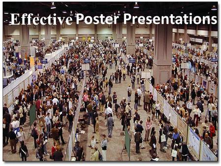 Poster Presentations Effective. Presentation outline Why research posters? Visual communication tools Critique Details about poster format and design.