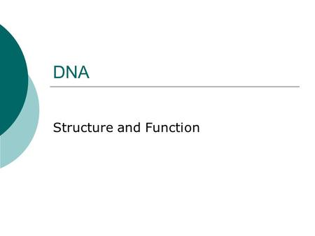 "DNA Structure and Function. DNA Pioneers  Frederick Griffith, British scientist, 1928  His guiding question was ""How do certain bacteria cause pneumonia?"""