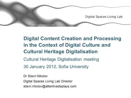 Digital Content Creation and Processing in the Context of Digital Culture and Cultural Heritage Digitalisation Cultural Heritage Digitalisation meeting.