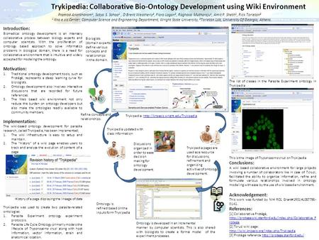 Trykipedia: Collaborative Bio-Ontology Development using Wiki Environment Introduction: Biomedical ontology development is an intensely collaborative process.