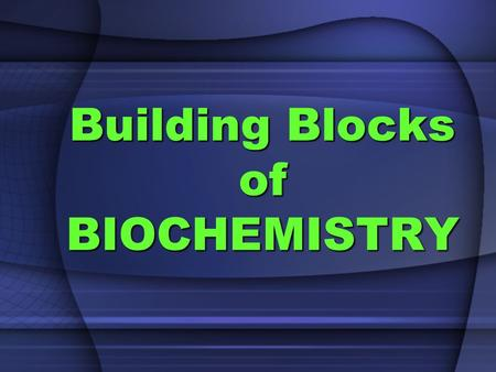Building Blocks of BIOCHEMISTRY CHEMICAL BONDS Chemical bonds hold the atoms in a molecule together.Chemical bonds hold the atoms in a molecule together.