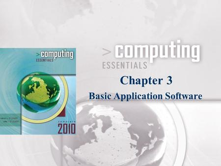 Basic Application Software Chapter 3. CE06_PP03-2 Basic Applications Called general-purpose or productivity applications Common types Word processors.