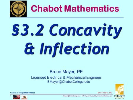 MTH15_Lec-14_sec_3-2_Concavity_Inflection_.pptx 1 Bruce Mayer, PE Chabot College Mathematics Bruce Mayer, PE Licensed Electrical.