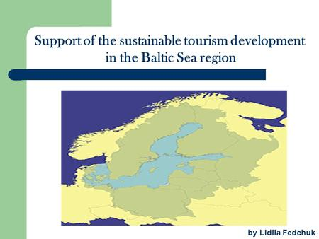 Support of the sustainable tourism development