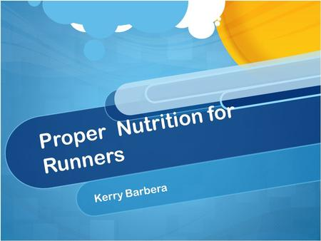 Proper Nutrition for Runners Kerry Barbera. Objectives Hydration Carbohydrates Protein Proper fueling for pre-run, during and after the run Nutrient timing.
